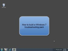 How to build a Windows 7 troubleshooting pack