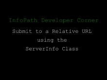 Using Relative URLs with the ServerInfo Class in InfoPath 2010