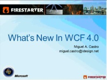 Windows Communication Foundation (WCF) Firestarter (Part 5 of 5): What's New with WCF 4.0