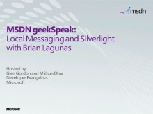 geekSpeak Recording - Local Messaging and Silverlight with Brian Lagunas
