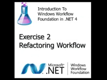 Workflow TV - Lab Introduction to WF4: Exercise 2 - Refactoring Workflow