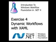 Workflow TV - Lab Introduction to WF4: Exercise 4 - Dynamic Workflows with XAML