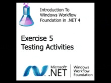 Workflow TV - Lab Introduction to WF4: Exercise 5 - Testing Activities
