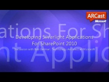 ARCast.TV - Developing Silverlight Applications for SharePoint 2010