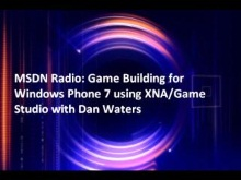 MSDN Radio: Game Building for Windows Phone 7 using XNA/Game Studio with Dan Waters