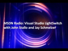 MSDN Radio: Visual Studio LightSwitch with John Stallo and Jay Schmelzer
