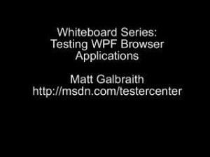 Testing WPF Browser Applications by Matt Galbraith