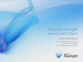 Using the Silverlight Downloader Object