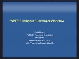 """WPF/E"" Video Boot Camp - Microsoft Expression and Visual Studio 2005 – Ernie Booth"