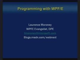 """WPF/E"" Video Boot Camp - Programming ""WPF/E"" – Laurence Moroney"