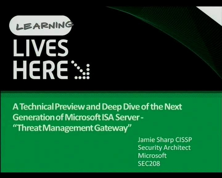 A Technical Preview and Deep Dive of the Next Generation of Microsoft ISA Server, Threat Management Gateway.