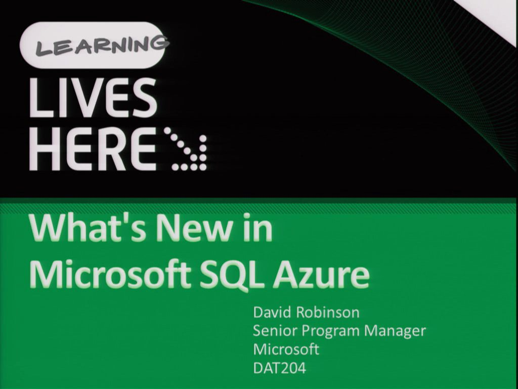 What's New in Microsoft SQL Azure (*PDC at TechEd)