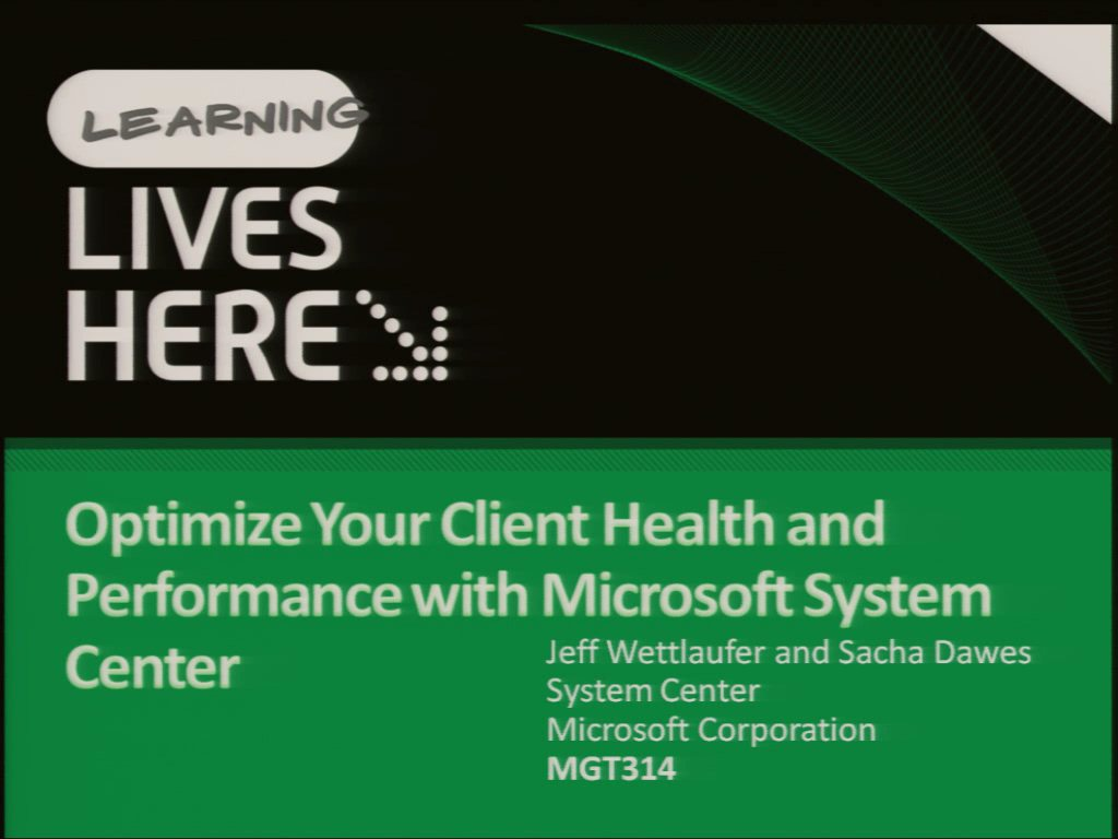 Optimize Your Client Health and Performance with Microsoft System Center
