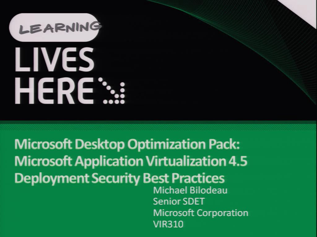 Microsoft Desktop Optimization Pack: Microsoft Application Virtualization 4.5 Deployment Security Best practices