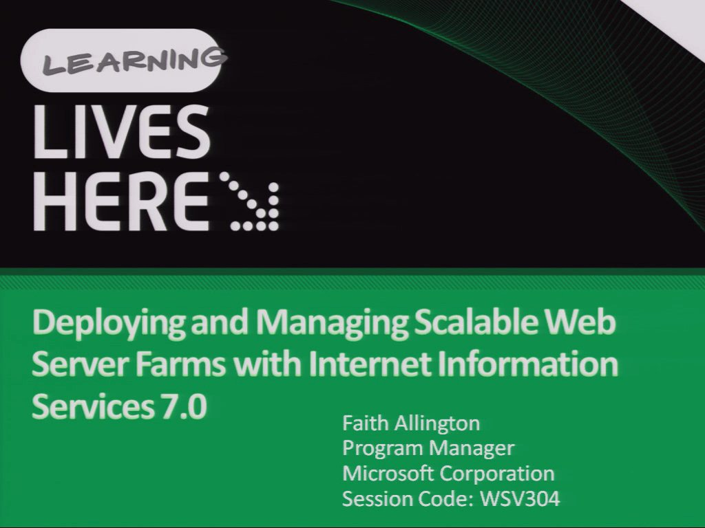 Deploying and Managing Scalable Web Server Farms with Internet Information Services 7.0