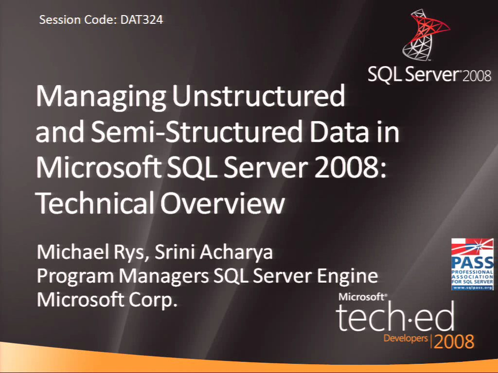 Managing Unstructured and Semi-Structured Data in Microsoft SQL Server 2008: Technical Overview