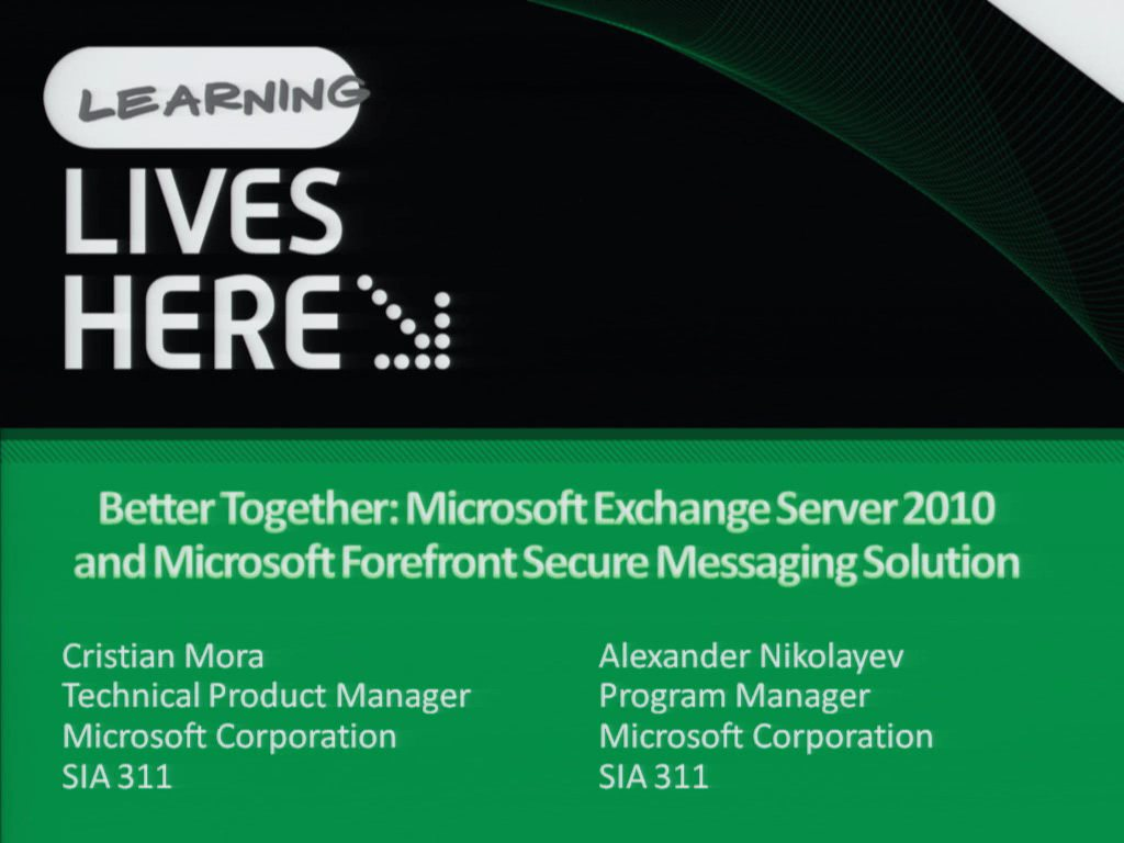 Better Together: Microsoft Exchange Server 2010 and Microsoft Forefront Secure Messaging Solution