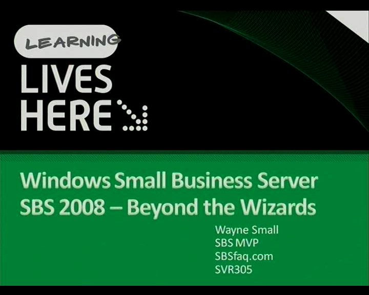 Windows Small Business Server 2008: Beyond the Wizards