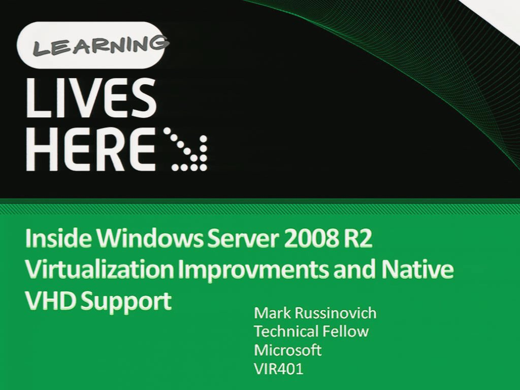 Inside Windows Server 2008 R2 Virtualization Improvements and Native VHD Support