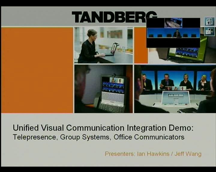 TANDBERG Unified Visual Communication from Microsoft OCS to Telepresence