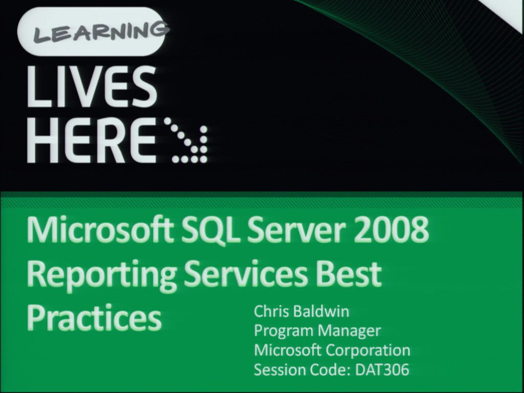 Microsoft SQL Server 2008 Reporting Services Best Practices