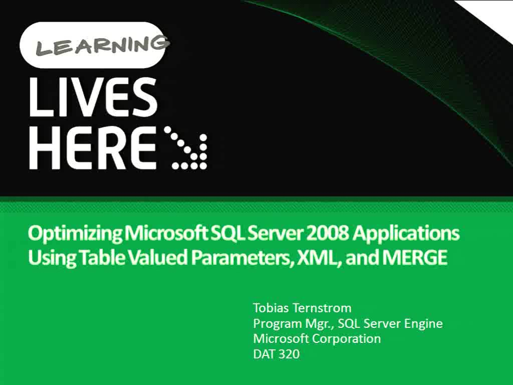 Optimizing Microsoft SQL Server 2008 Applications Using Table Valued Parameters, XML, and MERGE