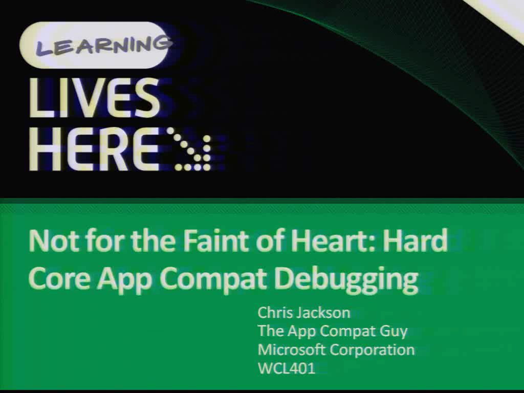 Not for the Faint of Heart: Hard Core App Compat Debugging