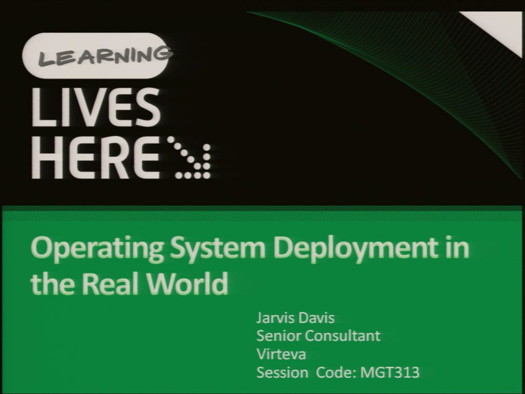 Operating System Deployment (OSD) in the Real World