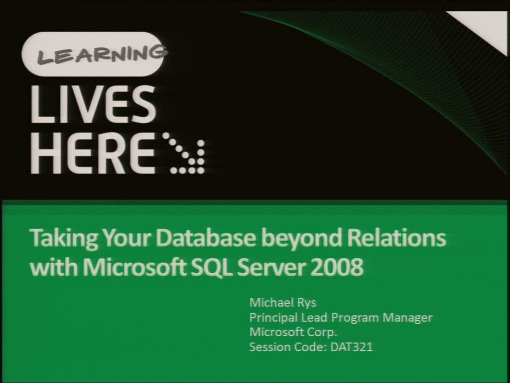 Taking Your Database beyond Relations with Microsoft SQL Server 2008