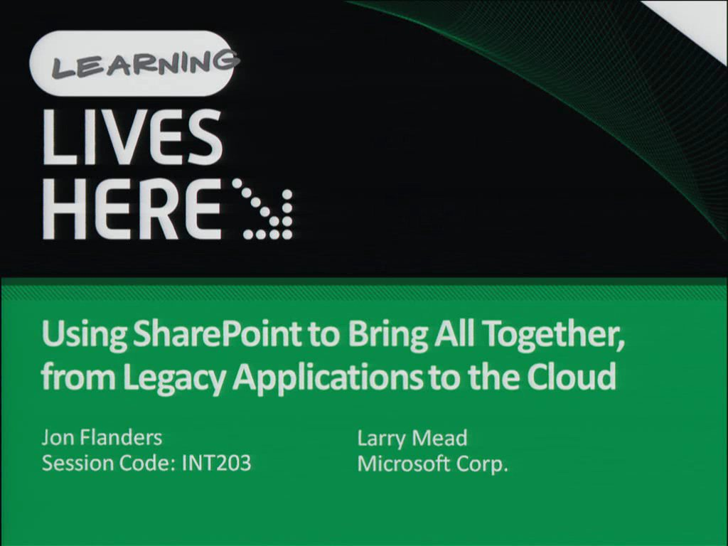 Using SharePoint to Bring All Together, from Legacy Applications to the Cloud