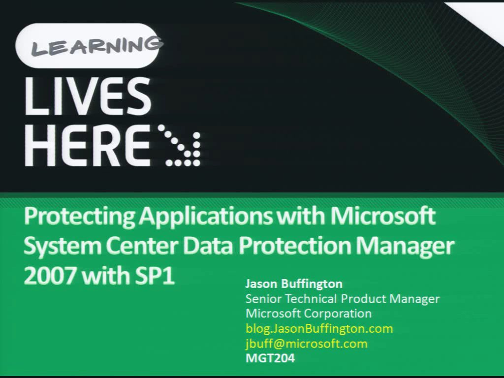Protecting Applications with Microsoft System Center Data Protection Manager 2007 with SP1