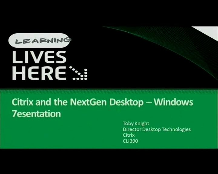 Citrix® and the Next Gen Desktop