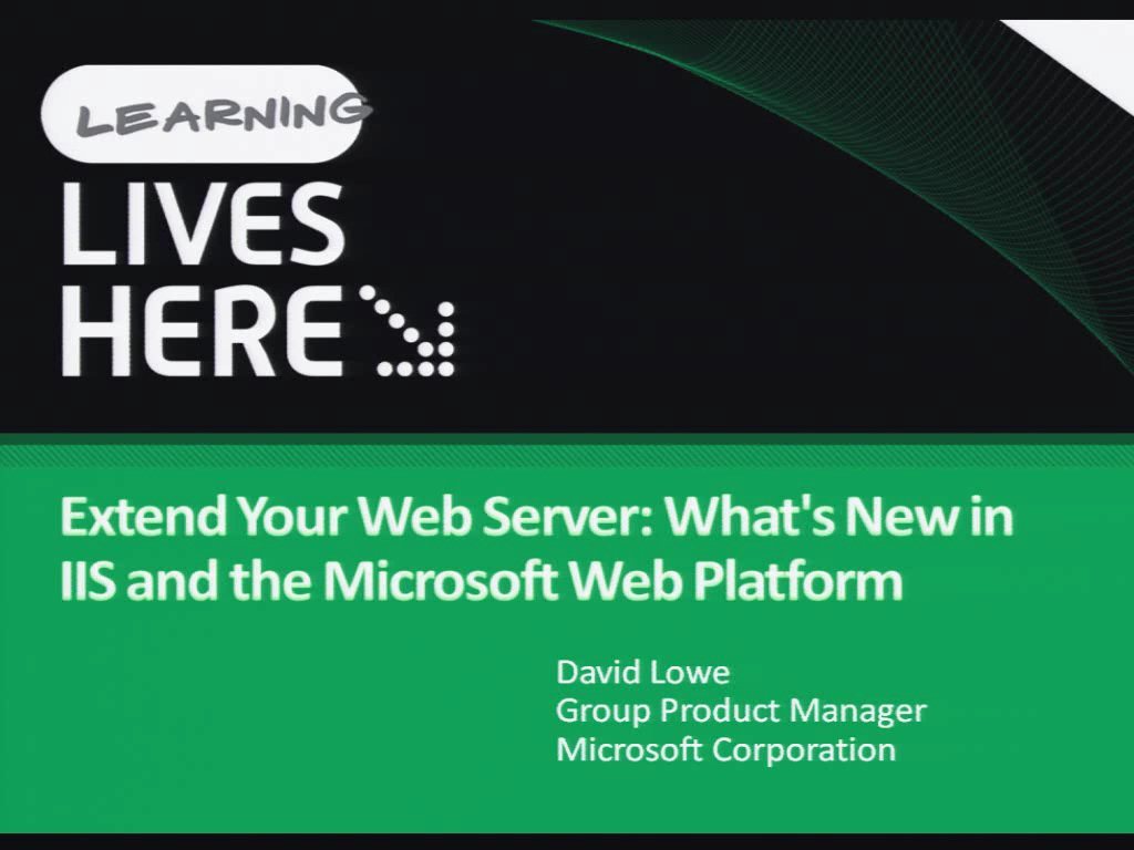 Extend Your Web Server: What's New in IIS and the Microsoft Web Platform