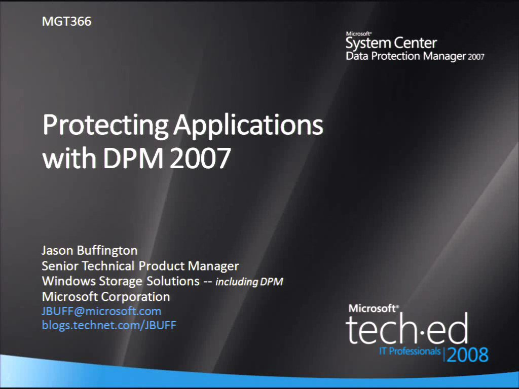 Protecting Applications with Microsoft System Center Data Protection Manager 2007