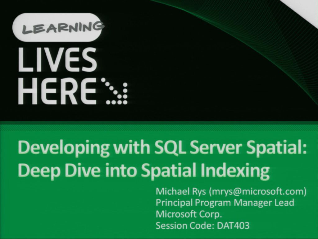 Developing with Microsoft SQL Server Spatial: Deep Dive into Spatial Indexing