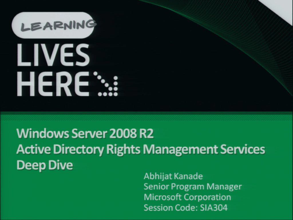 Windows Server 2008 R2 Active Directory Rights Management Services Deep Dive