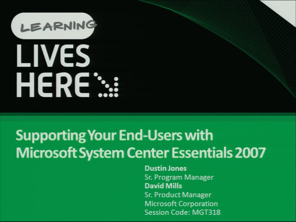 Supporting Your End-Users with Microsoft System Center Essentials 2007