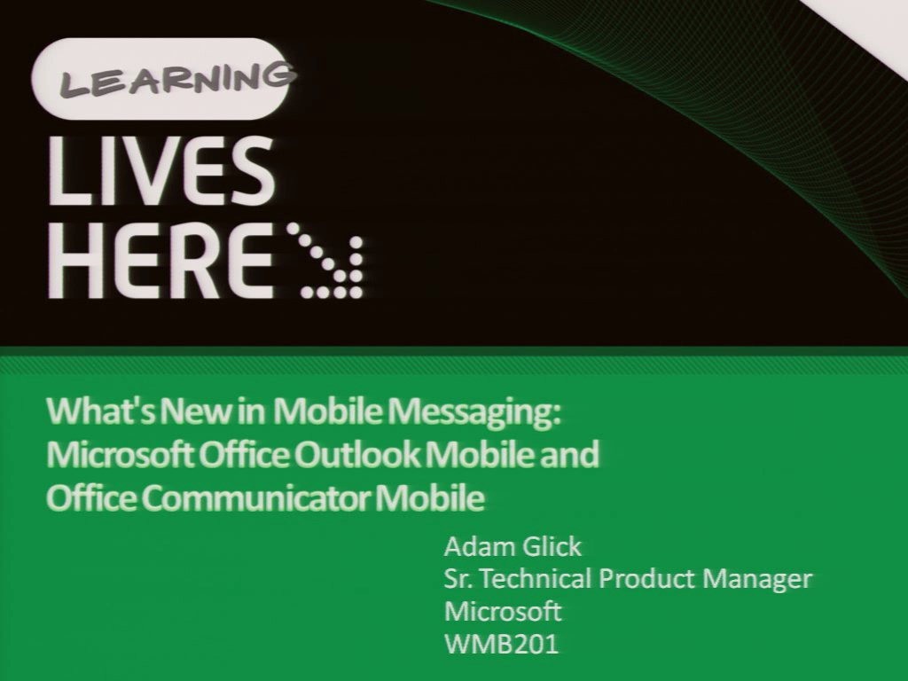 What's New in Mobile Messaging: Microsoft Office Outlook Mobile and Office Communicator Mobile