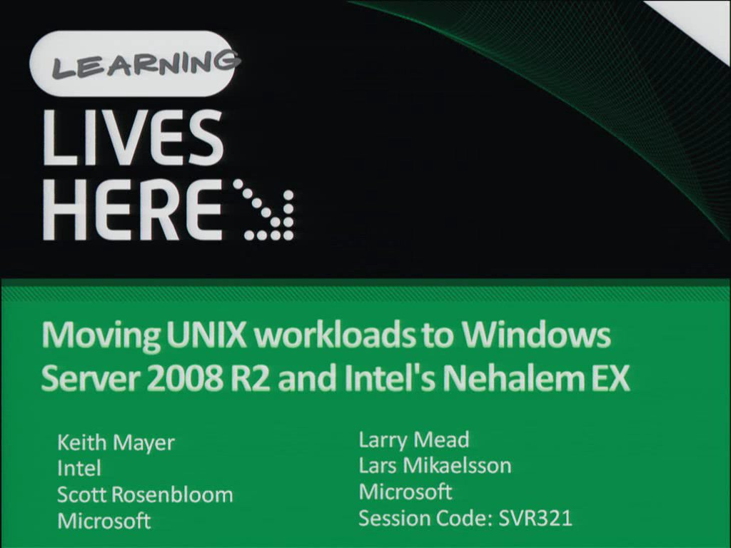 Moving UNIX Workloads to Windows Server 2008 R2 and Intel's Nehalem EX