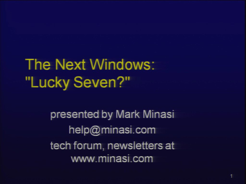 "An Overview of the New Windows: Will It Be ""Lucky Seven?"""