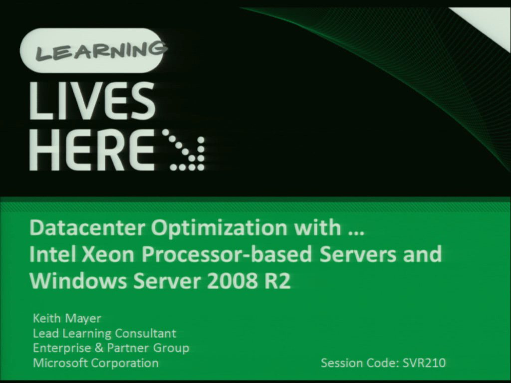 Datacenter Optimization with Intel Xeon Processor based Servers and Windows Server 2008 R2