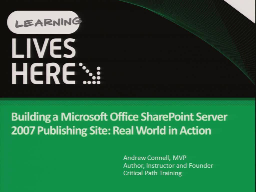 Building a Microsoft Office SharePoint Server 2007 Publishing Site: Real World in Action
