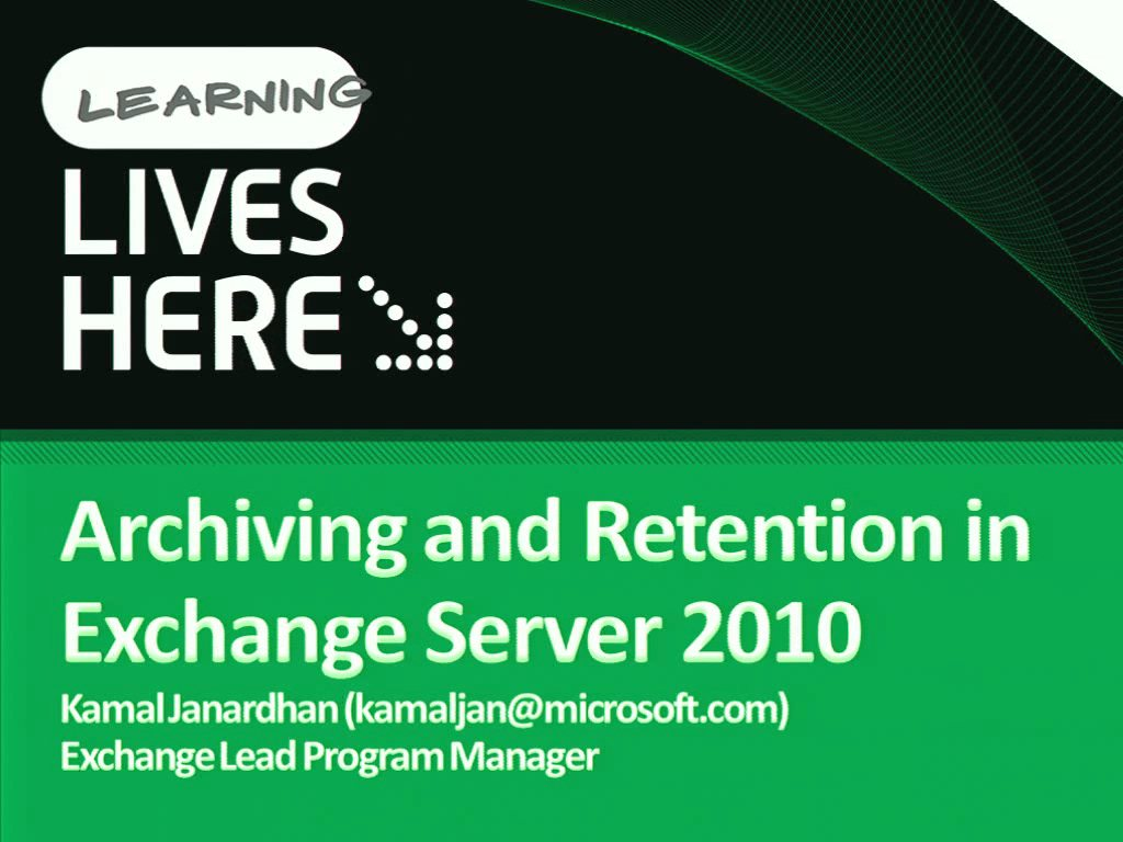 Addressing E-mail Archiving and Retention with Microsoft Exchange Server 2010