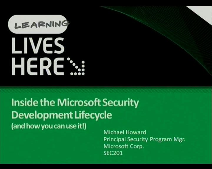 Inside the Microsoft Security Development Lifecycle: And how you can use it!