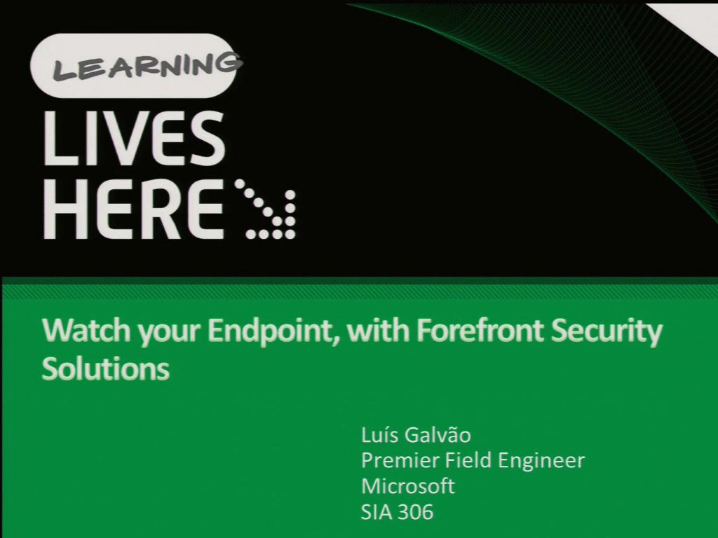 Watch your Endpoint, with Forefront Security Solutions