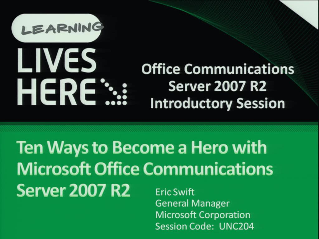 Ten Ways to Become a Hero with Microsoft Office Communications Server