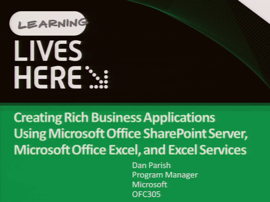Creating Rich Business Applications Using Microsoft Office SharePoint Server, Microsoft Office Excel, and Excel Services