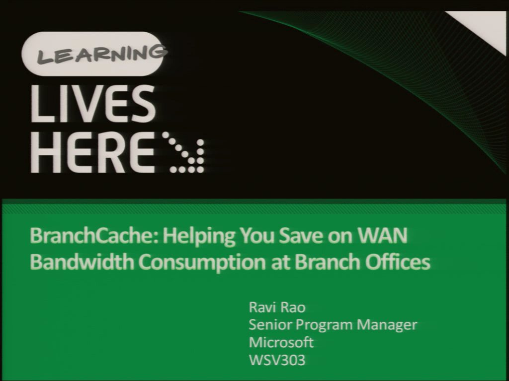 BranchCache: Helping You Save on WAN Bandwidth Consumption at Branch Offices