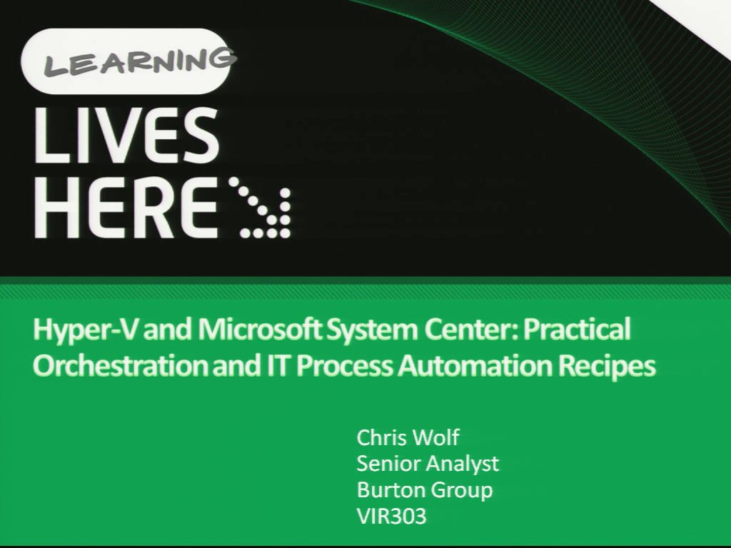 Hyper-V and Microsoft System Center: Practical Orchestration and IT Process Automation Recipes