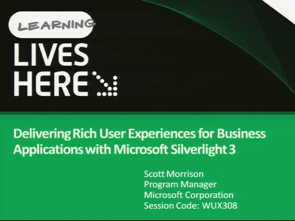 Delivering Rich User Experiences for Business Applications with Microsoft Silverlight 3